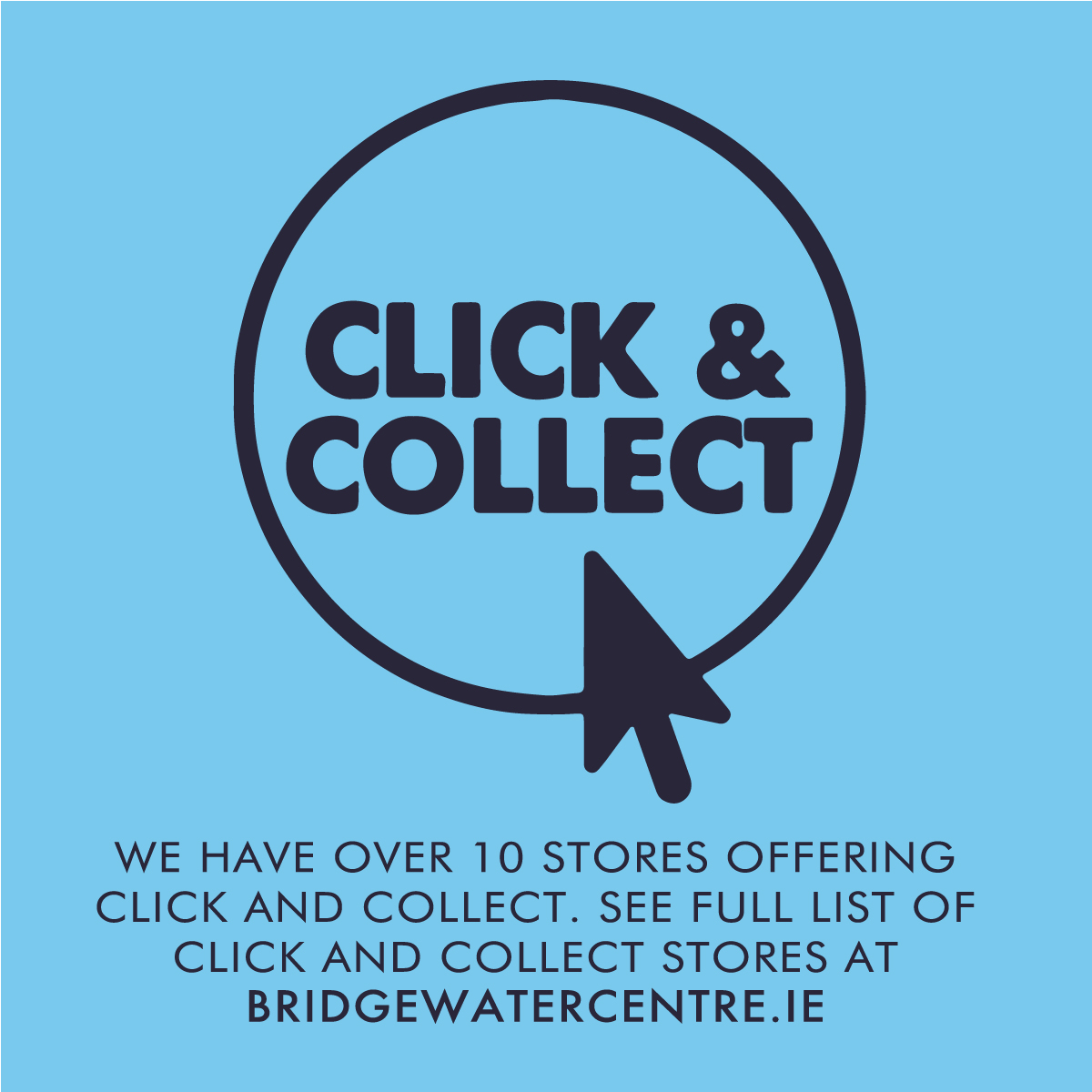 CLICK & COLLECT STORES AT BRIDGEWATER